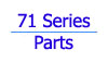 71 Series Parts